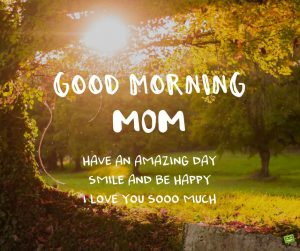 Good Morning Messages For Great Mom