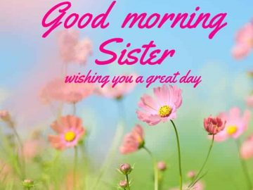 Good Morning Messages For Beautiful Sister